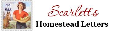 SCARLETT'S HOMESTEAD LETTERS